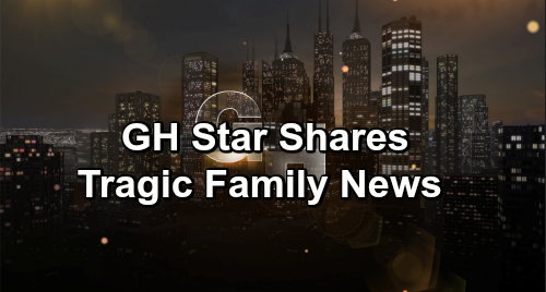 General Hospital Spoilers: GH Star Shares Tragic Family News, Pleads For Help