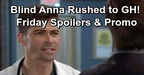 General Hospital Spoilers: Friday, January 11 – Ava's Trap Terrifies Franco – Blind Anna Rushed to GH – Liesl's Dangerous Game