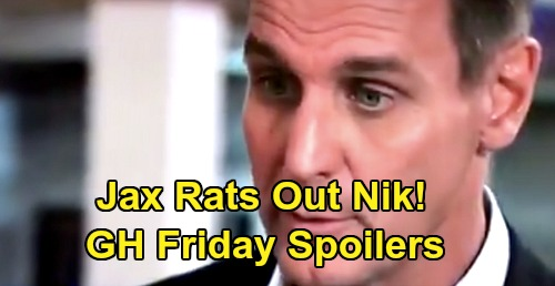 General Hospital Spoilers: Friday, January 31 – Carly Wants Brando Answers from Gladys – Jax Rats Out Nik – Nina Explodes at Valentin