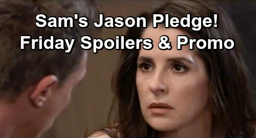 General Hospital Spoilers: Friday, May 3 Update – Sam's Risky Jason Pledge – Alexis Tricks Valerie – Drew's Warm Offer to Kim