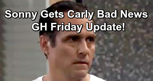General Hospital Spoilers: Friday, March 22 Update – Sonny Faces Terrible Carly Shocker – Griffin Leaves PC – Lante Warm Reunion