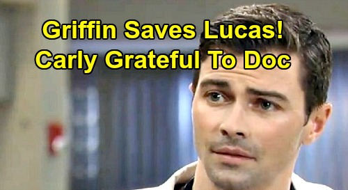 General Hospital Spoilers: Griffin's Return Brings Lucas' Speedy Recovery – Carly Grateful for the Good Doc's Help