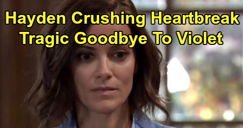 General Hospital Spoilers: Hayden Says Heartbreaking Goodbye to Violet – Daddy Finn's New Challenges