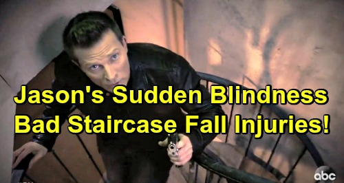General Hospital Spoilers: Jason Goes Blind Spying On Sam and Shiloh - Stone Cold Seriously Injured After Staircase Fall