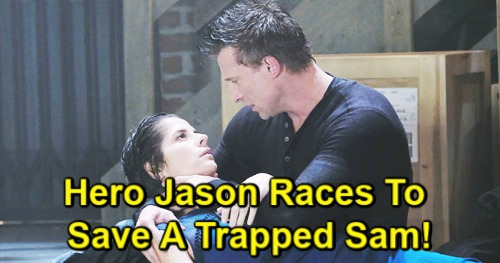 General Hospital Spoilers: Sam Trapped After Racing to The Haunted Star – Jason Steps Up to Rescue His Love