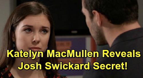 General Hospital Spoilers: Katelyn MacMullen Reveals Best Part of Working with Josh Swickard – Shares Secret with Willow and Chase Fans