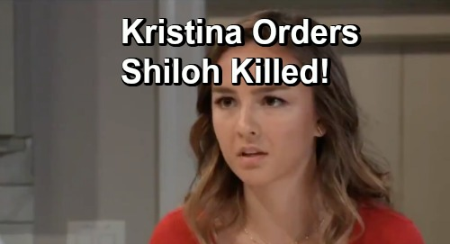 General Hospital Spoilers: Will Vengeful Kristina Order Mob Hit on Shiloh – Decides to End DoD Nightmare Once and For All?