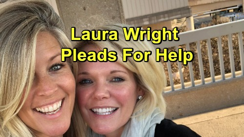 General Hospital Spoilers: Laura Wright Pleads For Help - Heartbreaking Situation