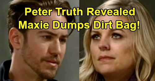 General Hospital Spoilers: Maxie Dumps Peter After Helena Truth Revealed - Moves On With A New Man?