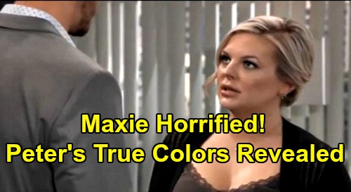 General Hospital Spoilers: Maxie Horrified After Peter's True Colors Revealed – Romance Crumbles Over Spinelli's Devastating Proof