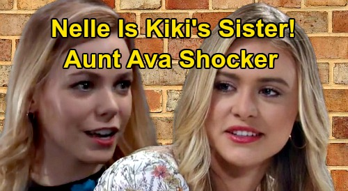 General Hospital Spoilers: Nelle Is Kiki's Half-Sister, Aunt Ava Rocked By Connection Reveal – 'Team Nelle' Rising