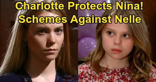 General Hospital Spoilers: Charlotte Destroys Nelle & Nina's Bond – Protects Former Stepmom from Dangerous Bio Daughter?