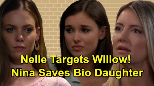 General Hospital Spoilers: Nelle Targets Willow - Nina Saves Bio Daughter from Tragic End?