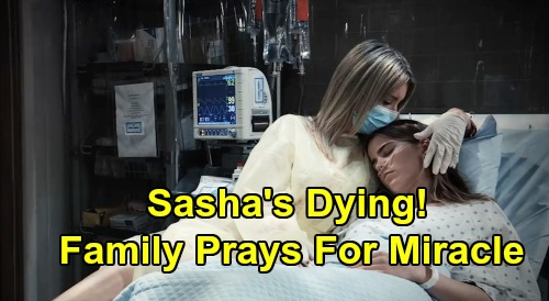 General Hospital Spoilers: Week of August 26 Preview - Sasha's Dying - Nina, Michael Pray For Miracle After Deadly Diagnosis