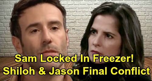 General Hospital Spoilers: Sam Locked in Freezer as Sonny, Drew and Curtis Race to Help – Jason and Shiloh's Final Showdown