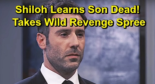General Hospital Spoilers: Shiloh Learns Son Is Dead - Seething DoD Leader Goes On Wild Revenge Spree
