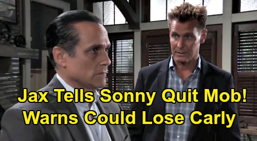 General Hospital Spoilers: Jax Orders Sonny to Ditch Mob Life – Warns Corinthos Could Lose Carly, Explodes Over Josslyn Danger