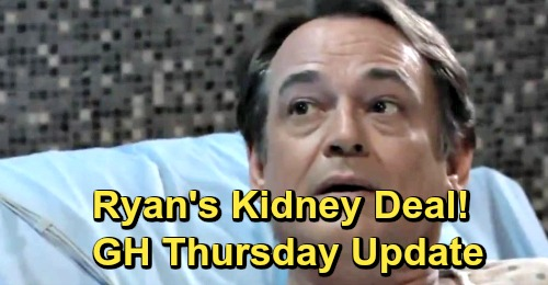 General Hospital Spoilers: Thursday, May 30 Update – Ryan's Kidney Deal – Anna Gets Spooked – Alexis Faces Birth Father Shocker