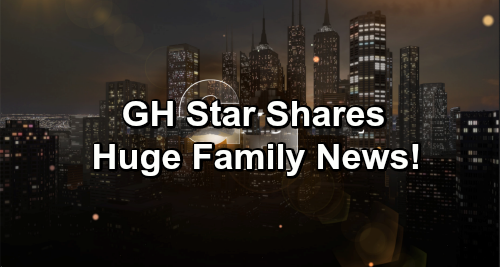 General Hospital Spoilers: GH Star Shares Huge Exciting Family News