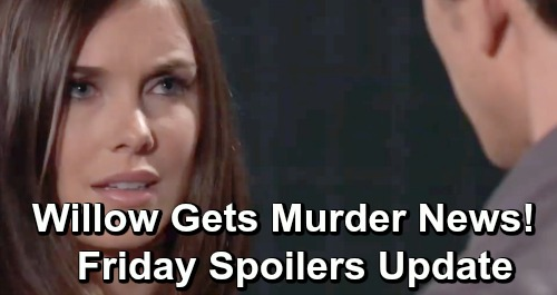 General Hospital Spoilers: Friday, June 28 Update – Willow Shocked by Murder News – Kim's Baby Dream Hinges on Shiloh