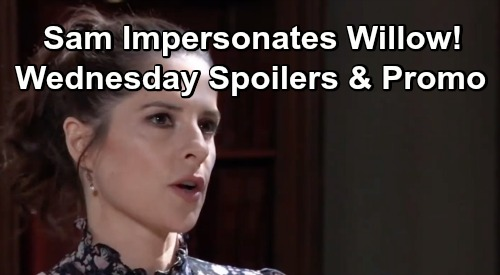 General Hospital Spoilers: Wednesday, June 5 – Sam Pretends To Be Willow – Sonny and Jason Play Hardball with Margaux