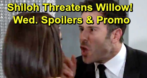 General Hospital Spoilers: Wednesday, May 22 – Daddy Shiloh Explodes at Terrified Willow – Sam's in Grave Danger – Ryan's Big Shocker