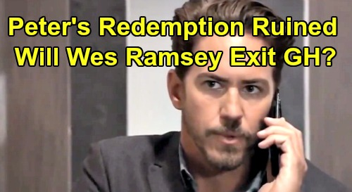 General Hospital Spoilers: Peter's Redemption Ruined – Is Wes Ramsey Exiting GH?