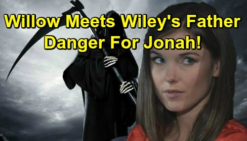 General Hospital Spoilers: Willow Comes Face to Face with Wiley's Sinister Father – Huge Threat to Jonah Emerges