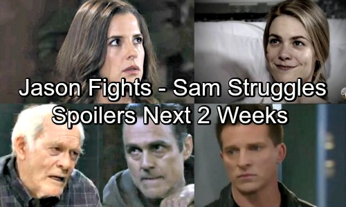 General Hospital Spoilers for Next 2 Weeks: Jason Fights for Carly – Sam's New Nightmare – Sonny Suffers as Mike Declines