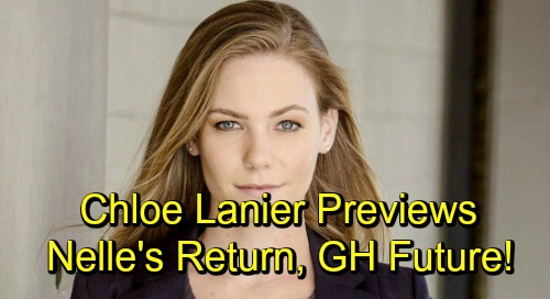 General Hospital Spoilers: Chloe Lanier Previews Nelle's Shocking Return Drama – Shares Plans for Her GH Future