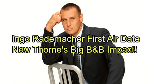The Bold and the Beautiful Spoilers: GH Star Ingo Rademacher's First B&B Air Date - Controversial Casting Choice Makes Big Impact