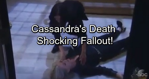 General Hospital Spoilers: Cassandra's Death Brings Shocking Fallout