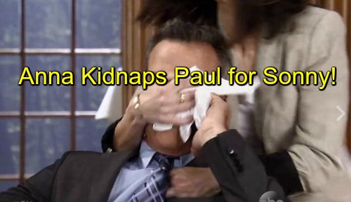 General Hospital (GH) Spoilers: Anna Kidnaps Paul for Sonny – Dirty DA Spills The Ugly Truth