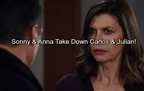 General Hospital (GH) Spoilers: Anna and Sonny Team Up to Take Down Carlos and Julian