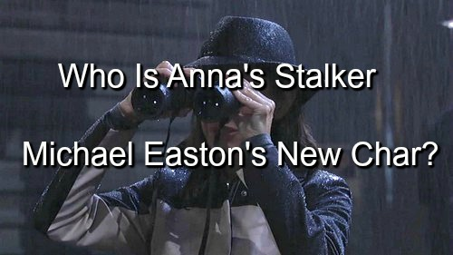 General Hospital (GH) Spoilers: Mystery Stalker Menaces Anna - Can It Be Michael Easton's New Character?