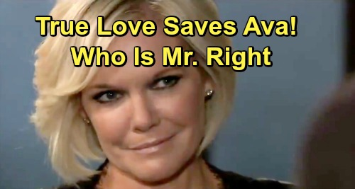 General Hospital Spoilers: Only True Love Can Save Out-of-Control Ava – Search for Mr. Right Begins