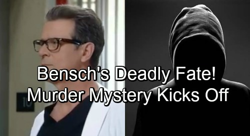 General Hospital Spoilers: Dr. Bensch Suffers Deadly Fate – Murder Mystery Brings Shocking Suspects?