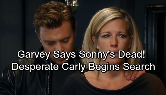 General Hospital Spoilers: Garvey Captured, Insists Sonny Is Dead – Distraught Carly Can't Accept It, Gets Search Underway