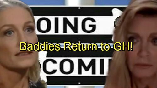 General Hospital Spoilers: Comings and Goings – GH Baddies Shake Things Up – New Role for Returning Actress