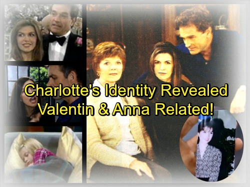 General Hospital Spoilers: Charlotte's Identity Revealed, Named For Valentin's Mother - Anna Relationship Proven and Explained