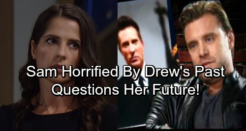 General Hospital Spoilers: Sam Stunned by Drew's Dark Past – Questions Her Future as Sinister Secrets Are Revealed