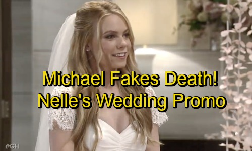 General Hospital Spoilers: Nelle's Wedding Promo Video - Michael Fakes Death – Vengeful Corinthos Clan Out for Blood