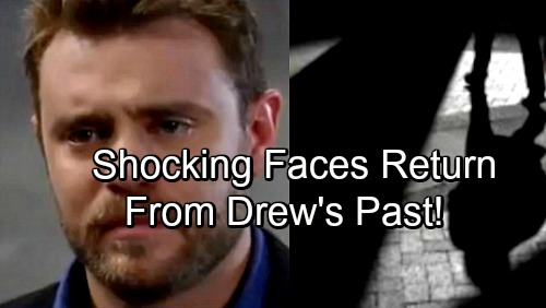 General Hospital Spoilers: Drew's Scary History Brings Chaos – Shocking Faces From Drew's Past Emerge