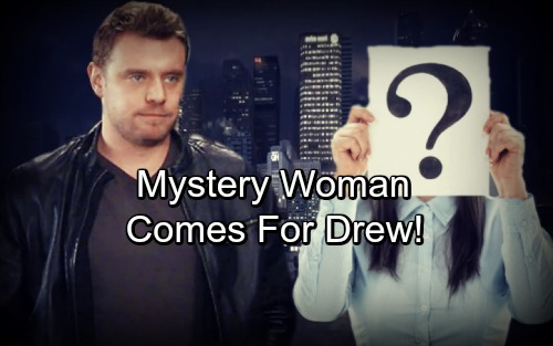 General Hospital Spoilers: Mystery Woman Comes To Port Charles For Drew – Face From The Past Has Suspicious Claims