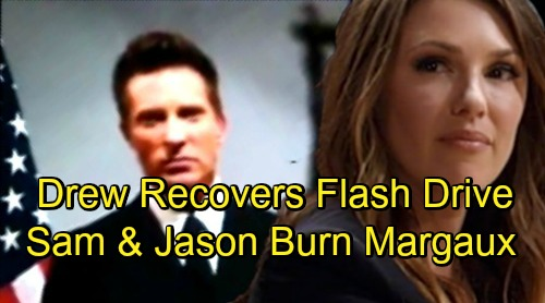 General Hospital Spoilers: Drew Learns Margaux Has The Flash Drive - Jason and Sam Help Him Recover It