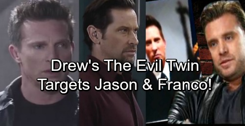 General Hospital Spoilers: Drew Targets Franco and Jason - Sinister Side Exposed, Evidence Mounts Against Evil Twin