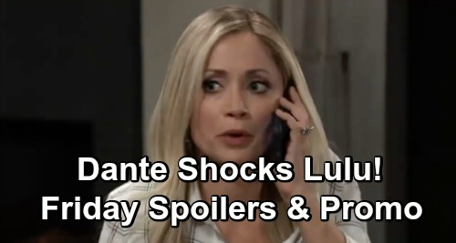 General Hospital Spoilers: Friday, March 22 – Dante's Return Stuns Lulu – Griffin Knocks Out Kevin – Willow Threatens Shiloh