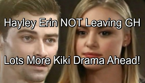 General Hospital Spoilers: Hayley Erin NOT Leaving GH – Lots More Kiki Jerome Drama Ahead