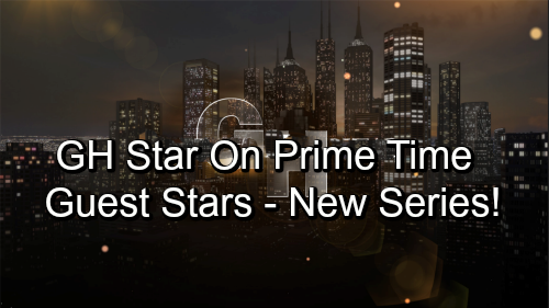 General Hospital Spoilers: GH Star's Guest Appearance On Exciting New Prime Time Series