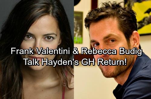 General Hospital Spoilers: Frank Valentini and Rebecca Budig Talk GH Return – Hayden's Exit Not Final